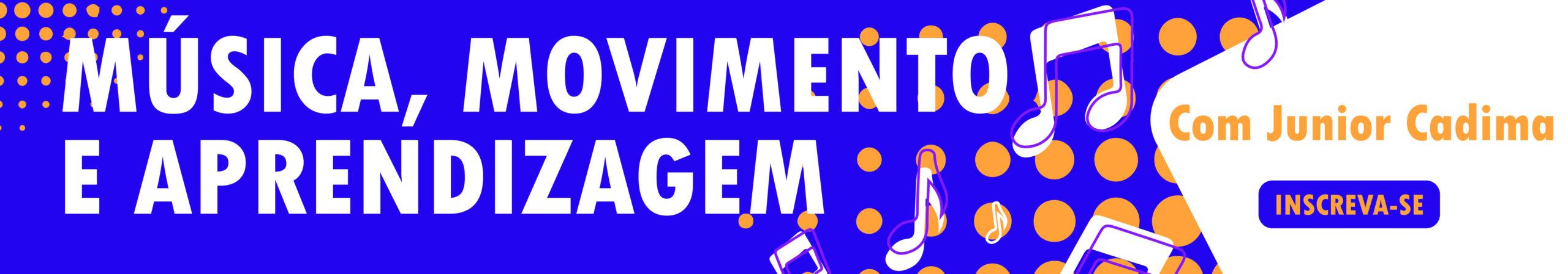 Música, Movimento e Aprendizagem